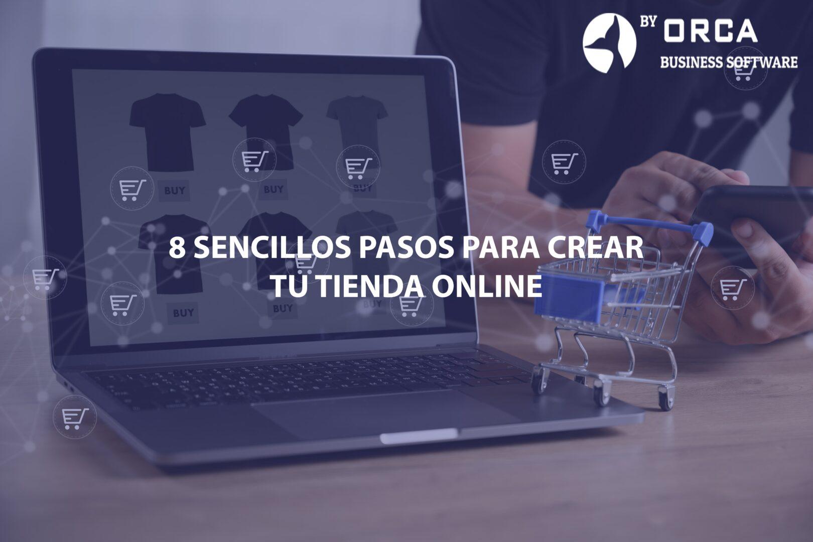 8 pasos para crear tu tienda online desde cero.