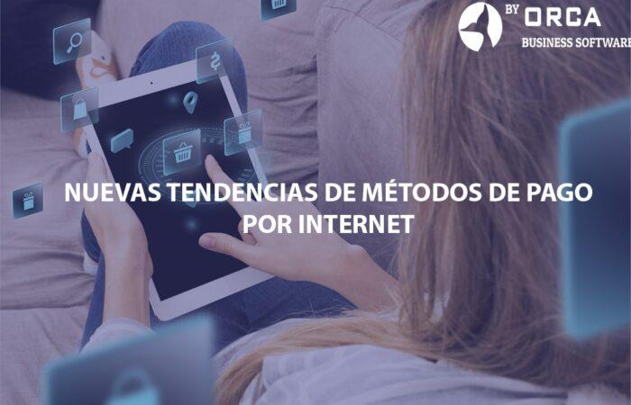 Nuevas tendencias de métodos de pago por internet.